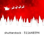 christmas background with santa ... | Shutterstock . vector #511648594
