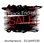 black friday sale grunge style... | Shutterstock .eps vector #511649230