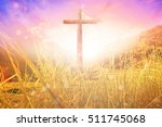 silhouette christian cross at... | Shutterstock . vector #511745068