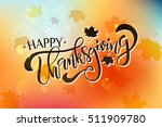 hand drawn happy thanksgiving... | Shutterstock .eps vector #511909780