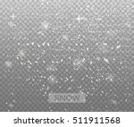 falling snow on a transparent... | Shutterstock .eps vector #511911568