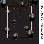 beautiful black balloons... | Shutterstock .eps vector #512002234
