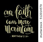 our faith can move mountains.... | Shutterstock .eps vector #512014570