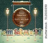 christmas evening background... | Shutterstock .eps vector #512033350