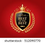 best of the best  luxury and... | Shutterstock .eps vector #512090770