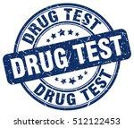 drug test stamp.  blue round... | Shutterstock .eps vector #512122453