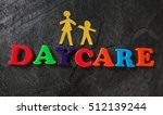 daycare spelled out in play... | Shutterstock . vector #512139244