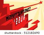 propaganda poster with... | Shutterstock .eps vector #512182690