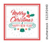 merry christmas and happy new... | Shutterstock .eps vector #512192440