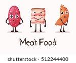 cartoon meat food characters... | Shutterstock .eps vector #512244400