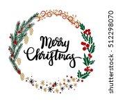 merry christmas hand lettering... | Shutterstock .eps vector #512298070