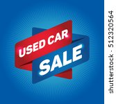 used car sale arrow tag sign. | Shutterstock .eps vector #512320564