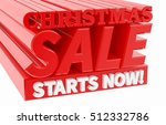 christmas sale starts now  ... | Shutterstock . vector #512332786