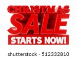 christmas sale starts now  ... | Shutterstock . vector #512332810