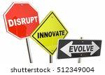 disrupt innovate evolve stop... | Shutterstock . vector #512349004
