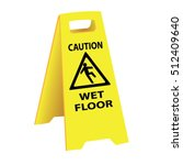 caution wet floor sign board... | Shutterstock .eps vector #512409640