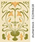 floral design in art nouveau... | Shutterstock .eps vector #512446618