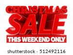 christmas sale this weekend... | Shutterstock . vector #512492116