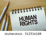 human rights text written on a... | Shutterstock . vector #512516188