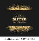 black and gold background with... | Shutterstock .eps vector #512548138