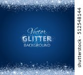 shiny background with glitter... | Shutterstock .eps vector #512548144