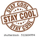 stay cool stamp. brown round... | Shutterstock .eps vector #512604994