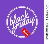 black friday calligraphic... | Shutterstock .eps vector #512620774