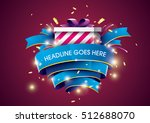 vector of dynamic gift box and... | Shutterstock .eps vector #512688070