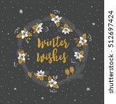 winter wishes. print design | Shutterstock .eps vector #512697424