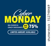 cyber monday sale design... | Shutterstock .eps vector #512748469