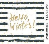 say hello to winter ... | Shutterstock .eps vector #512787190