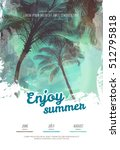 summer party poster or flyer... | Shutterstock .eps vector #512795818