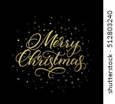 merry christmas greeting card.... | Shutterstock .eps vector #512803240