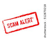 scam alert red rubber stamp... | Shutterstock .eps vector #512870218