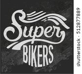 vintage biker graphics and... | Shutterstock .eps vector #512877889