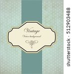 vintage frame vector background | Shutterstock .eps vector #512903488