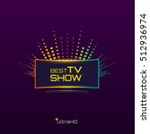 best tv show emblem or logo... | Shutterstock .eps vector #512936974