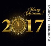 2017 gold clock  happy new year ... | Shutterstock .eps vector #512938408