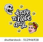 """""""have a nice day"""".... 