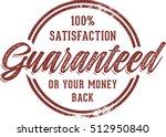 100  satisfaction guaranteed or ... | Shutterstock .eps vector #512950840