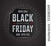 black friday sale inscription... | Shutterstock .eps vector #513082549