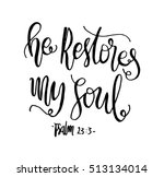 he restores my soul. hand drawn ... | Shutterstock .eps vector #513134014