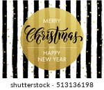 merry christmas gold glitter... | Shutterstock .eps vector #513136198