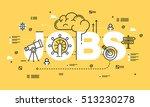 word jobs  line flat vector... | Shutterstock .eps vector #513230278