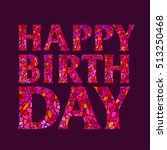 happy birthday mosaic style... | Shutterstock .eps vector #513250468