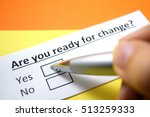 Are You Ready To Change  Yes.