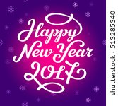 happy new year 2017 lettering...   Shutterstock .eps vector #513285340