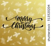 merry christmas gold greeting... | Shutterstock .eps vector #513520204