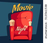 movie night. home cinema... | Shutterstock .eps vector #513561538