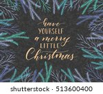 vector hand written christmas... | Shutterstock .eps vector #513600400